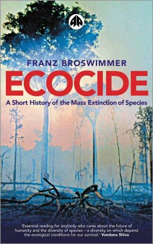 9780745319353: Ecocide: A Short History of the Mass Extinction of Species