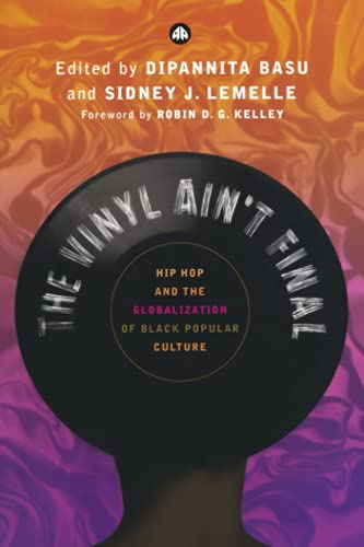 9780745319407: The Vinyl Ain't Final: Hip-Hop and the Globalisation of Black Popular Culture