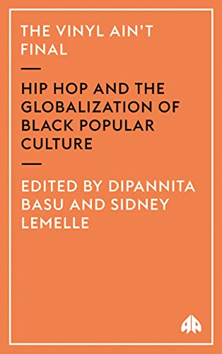 9780745319414: The Vinyl Ain't Final: Hip Hop and the Globalization of Black Popular Culture