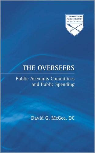9780745319865: The Overseers: Public Accounts Committees and Public Spending (Commonwealth Parliamentary Association)