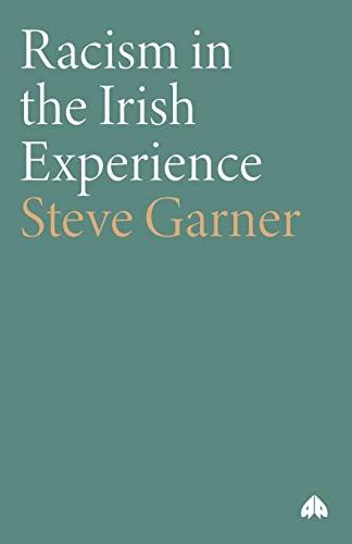 Racism in the Irish Experience: Garner, Steve
