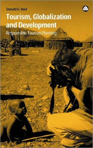 9780745319995: Tourism, Globalization and Development: Responsible Tourism Planning