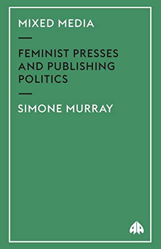 9780745320151: Mixed Media: Feminist Presses and Publishing Politics