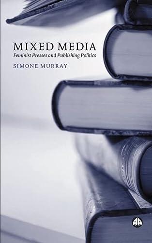 9780745320168: Mixed Media: Feminist Presses and Publishing Politics