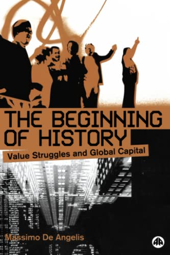 9780745320359: The Beginning of History: Value Struggles and Global Capital