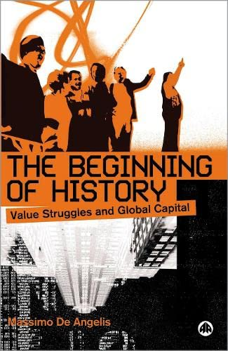 9780745320366: The Beginning of History: Value Struggles and Global Capital