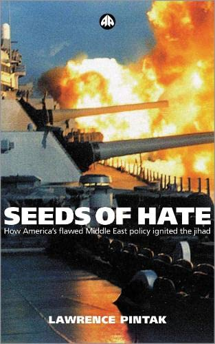 9780745320441: Seeds of Hate: How America's Flawed Middle East Policy Ignited the Jihad