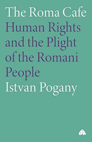 9780745320519: The Roma Cafe: Human Rights and the Plight of the Romani People