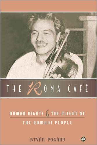 9780745320526: The Roma Cafe: Human Rights and the Plight of the Romani People