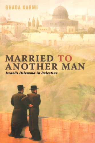 9780745320656: Married to Another Man: Israel's Dilemma in Palestine