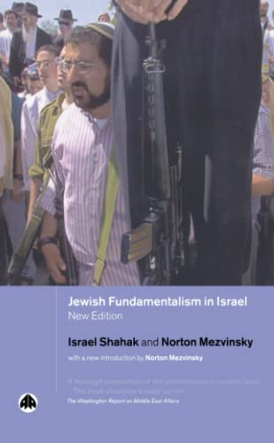 Jewish Fundamentalism in Israel (Pluto Middle Eastern Studies S) (0745320902) by Israel Shahak
