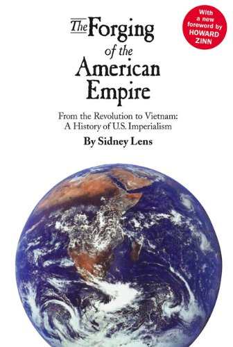 9780745321011: The Forging of the American Empire: From the Revolution to Vietnam: a History of American Imperialism: A History of American Imperialism from the Revolution to Vietnam