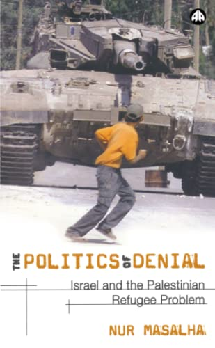 9780745321202: The Politics of Denial: Israel and the Palestinian Refugee Problem