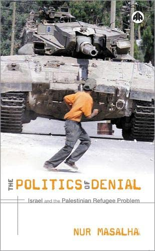 9780745321219: The Politics of Denial: Israel and the Palestinian Refugee Problem