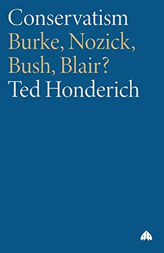9780745321295: Conservatism: Burke, Nozick, Bush, Blair?