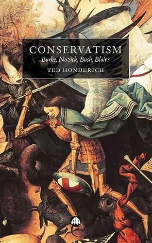9780745321301: Conservatism: Burke, Nozick, Bush, Blair?