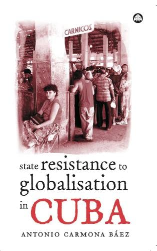 9780745321462: State Resistance to Globalisation in Cuba