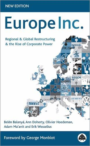 9780745321646: Europe Inc.: Regional and Global Restructuring and the Rise of Corporate Power