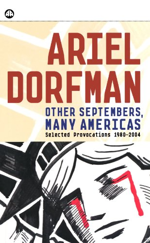 Other Septembers , many Americas : selected provocations , 1980-2004.: Dorfman, Ariel.