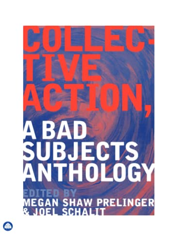 9780745321790: Collective Action: A Bad Subjects Anthology