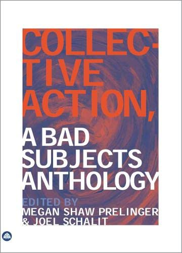 9780745321806: Collective Action: A Bad Subjects Anthology
