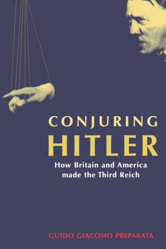 9780745321813: Conjuring Hitler: How Britain And America Made the Third Reich