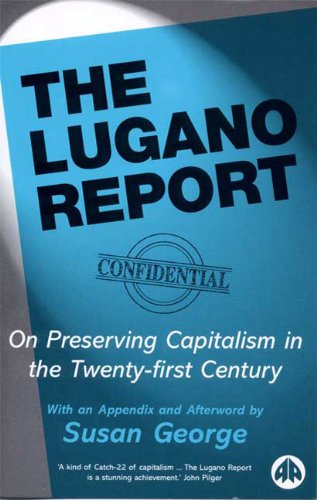 9780745322063: The Lugano Report: On Preserving Capitalism in the Twenty-First Century