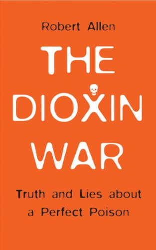 9780745322131: The Dioxin War: Truth and Lies About a Perfect Poison