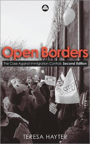 9780745322445: Open Borders: The Case Against Immigration Controls