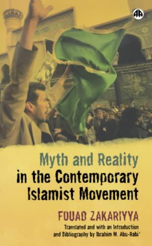 Myth and reality in the contemporary Islamist movement.: Zakariya, Fu'ad.