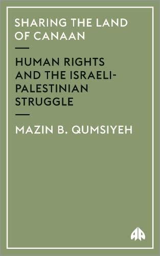 9780745322490: Sharing the Land of Canaan: Human Rights and the Israeli-Palestinian Struggle