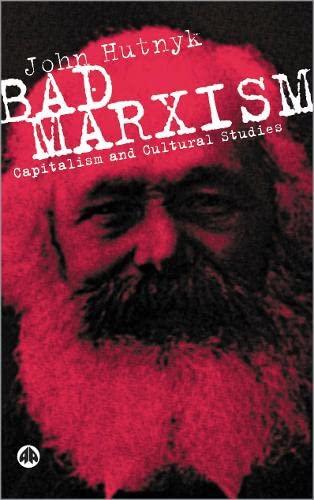 9780745322674: Bad Marxism: Capitalism and Cultural Studies