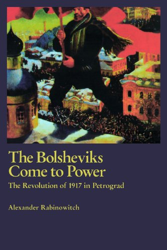 9780745322681: The Bolsheviks Come To Power: The Revolution of 1917 in Petrograd