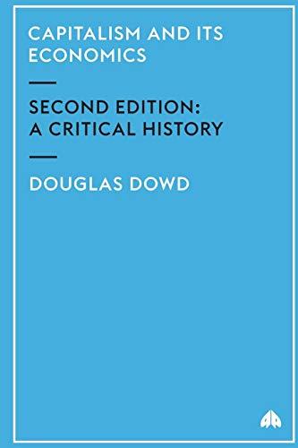 9780745322797: Capitalism and Its Economics: A Critical History