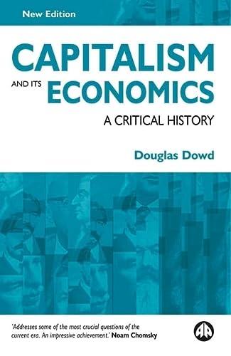 9780745322803: Capitalism and Its Economics: A Critical History