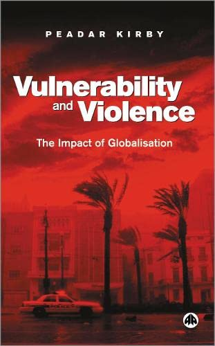 9780745322889: Vulnerability and Violence: The Impact of Globalization