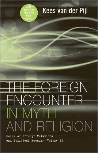 9780745323169: The Foreign Encounter in Myth and Religion: Modes of Foreign Relations and Political Economy, Volume II