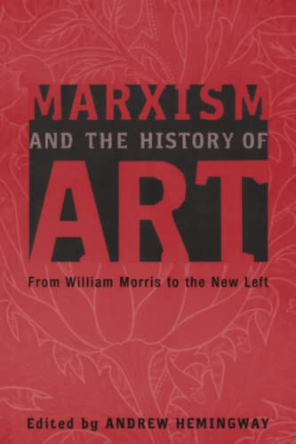 9780745323299: Marxism and the History of Art: From William Morris to the New Left (Marxism and Culture)