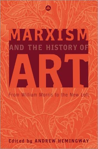 9780745323305: Marxism and the History of Art: From William Morris to the New Left (Marxism and Culture)