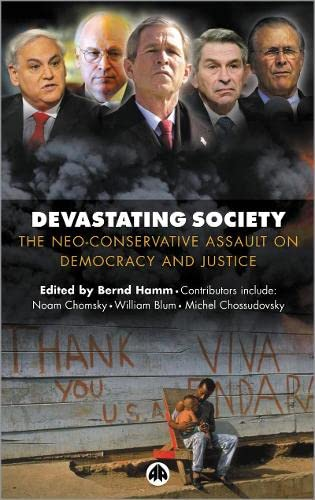 9780745323626: Devastating Society: The Neo-Conservative Assault on Democracy and Justice