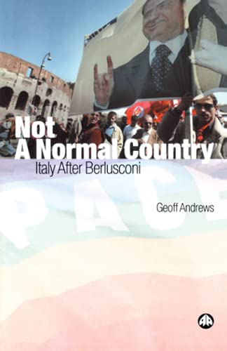 9780745323671: Not A Normal Country: Italy After Berusconi