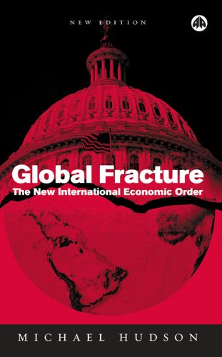 9780745323954: Global Fracture: The New International Economic Order