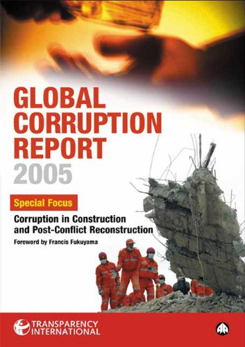 9780745323961: Global Corruption Report 2005: Special Focus: Corruption in Construction and Post-Conflict Reconstruction: A World Built on Bribes - Corruption in Construction and Post-war Reconstruction