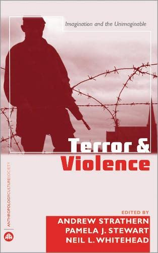 9780745323992: Terror and Violence: Imagination and the Unimaginable (Anthropology, Culture and Society)