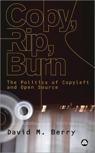 9780745324159: Copy, Rip, Burn: The Politics of Copyleft and Open Source