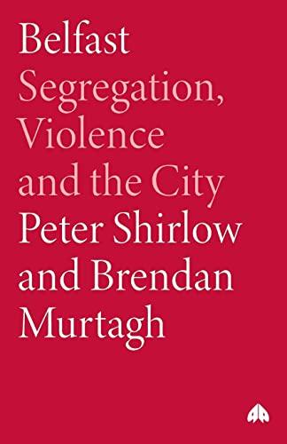 9780745324807: Belfast: Segregation, Violence and the City (Contemporary Irish Studies)