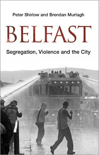 9780745324814: Belfast: Segregation, Violence and the City (Contemporary Irish Studies)