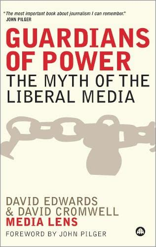 9780745324838: Guardians of Power: The Myth of the Liberal Media