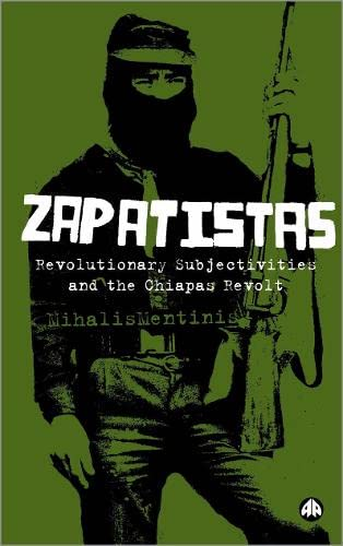 9780745324876: Zapatistas: The Chiapas Revolt and What It Means For Radical Politics: Revolutionary Subjectivities and the Chiapas Revolt