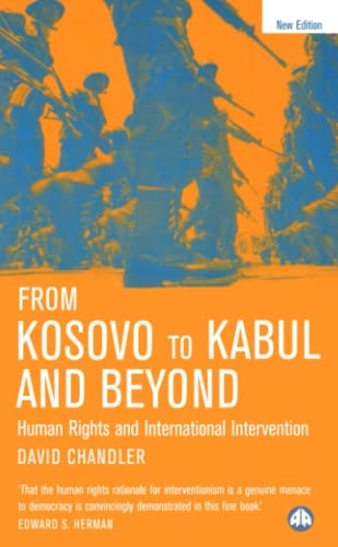 9780745325040: From Kosovo to Kabul and Beyond: Human Rights and International Intervention